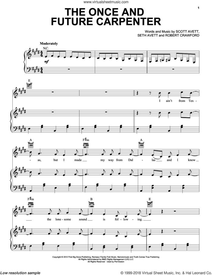The Once And Future Carpenter sheet music for voice, piano or guitar by The Avett Brothers, Avett Brothers, Robert Crawford, Scott Avett and Seth Avett, intermediate skill level