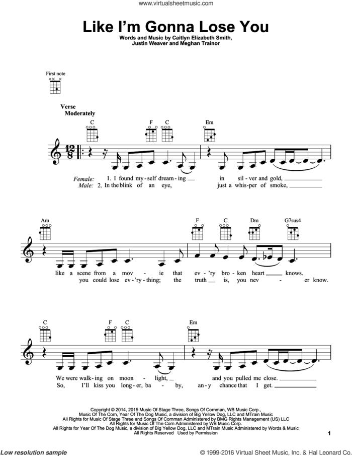 Like I'm Gonna Lose You sheet music for ukulele by Meghan Trainor, Caitlyn Elizabeth Smith and Justin Weaver, intermediate skill level
