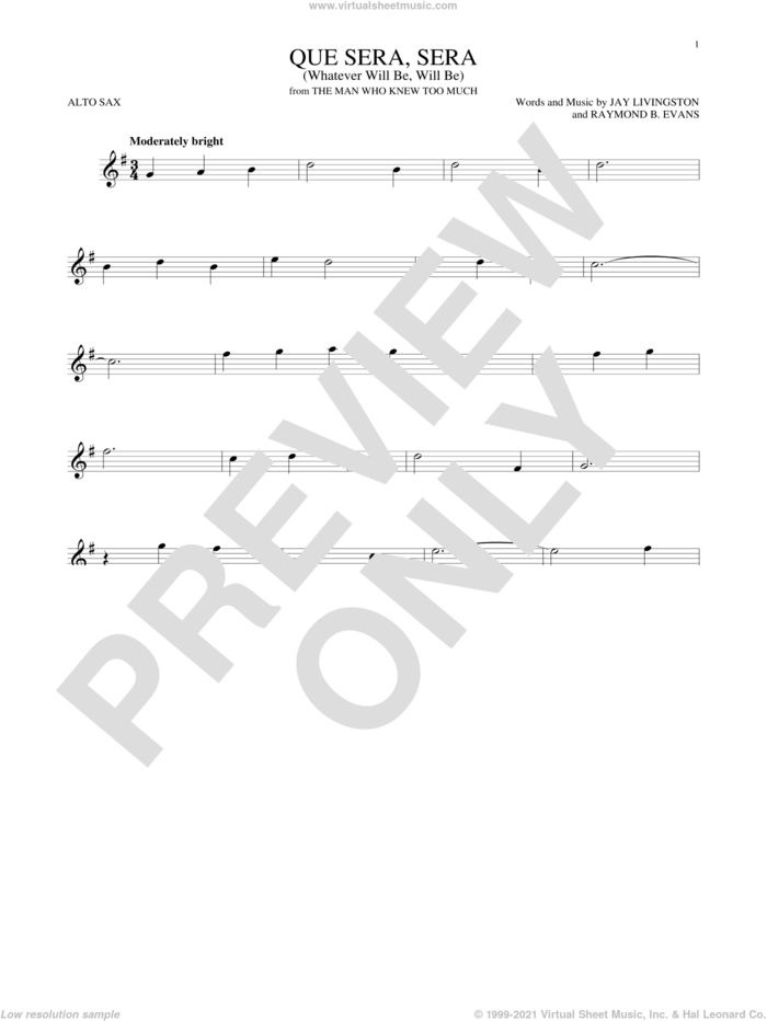 Que Sera, Sera (Whatever Will Be, Will Be) sheet music for alto saxophone solo by Doris Day, Jay Livingston and Raymond B. Evans, intermediate skill level