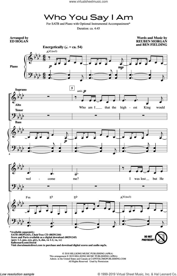 Who You Say I Am (arr. Ed Hogan) sheet music for choir (SATB: soprano, alto, tenor, bass) by Reuben Morgan, Ed Hogan, Hillsong Worship, Ben Fielding, Hillsong and Reuben Morgan & Ben Fielding, intermediate skill level