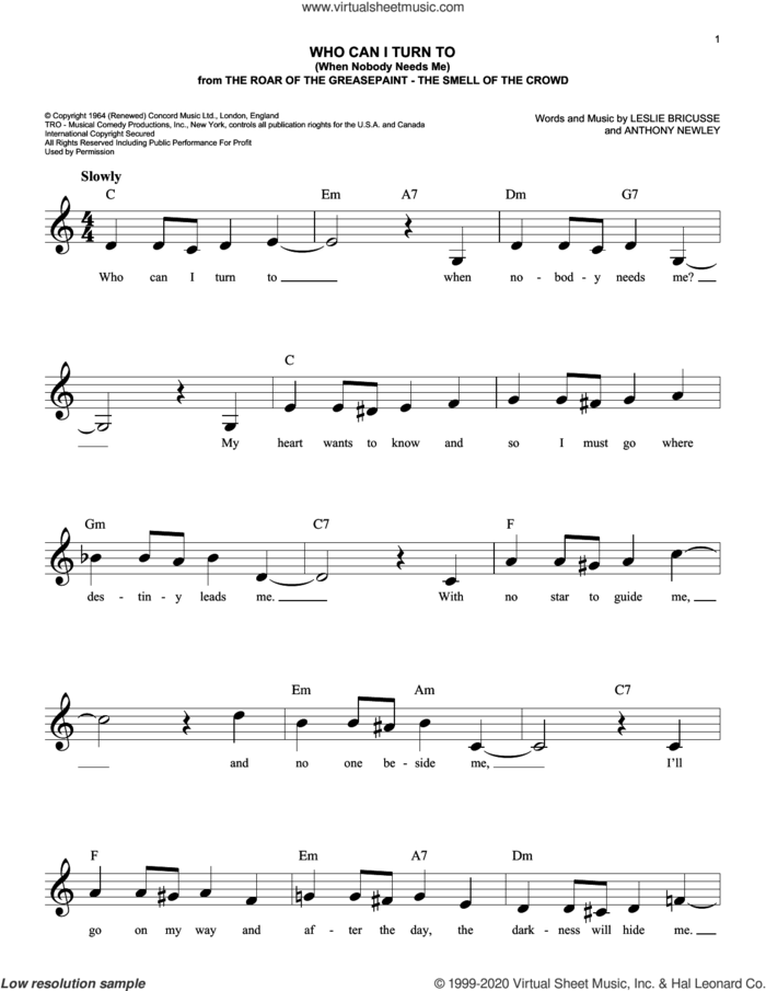 Who Can I Turn To (When Nobody Needs Me) (from The Roar of the Greasepaint - The Smell of the Crowd) sheet music for voice and other instruments (fake book) by Leslie Bricusse, Anthony Newley and Leslie Bricusse and Anthony Newley, intermediate skill level