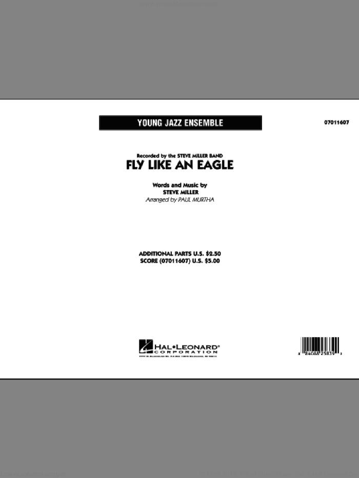 Fly Like An Eagle (COMPLETE) sheet music for jazz band by Paul Murtha, Steve Miller and Steve Miller Band, intermediate skill level