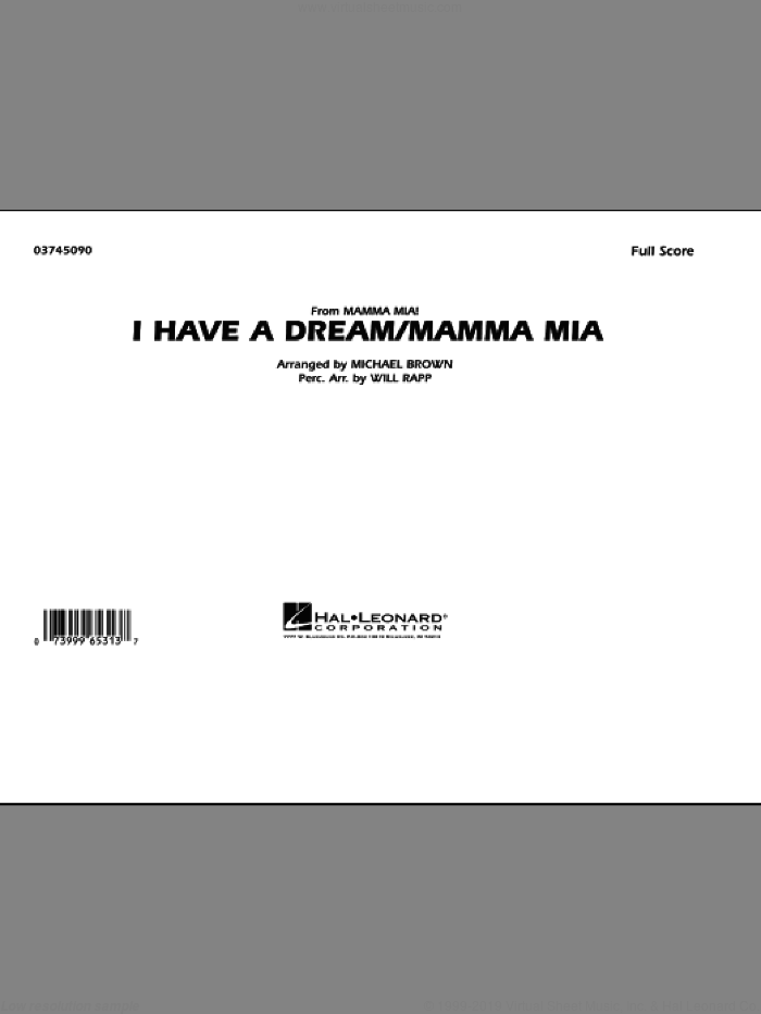 I Have a Dream/Mamma Mia! (COMPLETE) sheet music for marching band by Benny Andersson, Bjorn Ulvaeus, ABBA, Michael Brown and Will Rapp, intermediate. Score Image Preview.