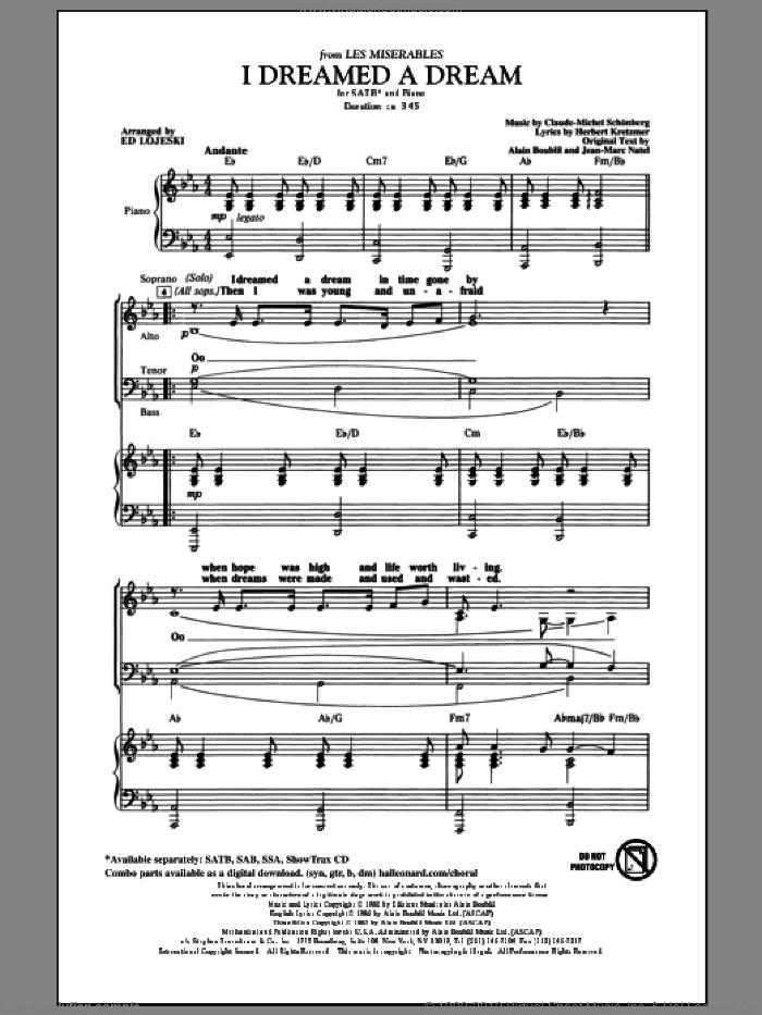 I Dreamed A Dream (from Les Miserables) (arr. Ed Lojeski) sheet music for choir (SATB: soprano, alto, tenor, bass) by Alain Boublil, Claude-Michel Schonberg, Herbert Kretzmer, Jean-Marc Natel, Boublil & Schonberg and Ed Lojeski, intermediate skill level