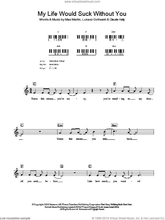 My Life Would Suck Without You sheet music for voice and other instruments (fake book) by Max Martin, Kelly Clarkson, Claude Kelly and Lukasz Gottwald. Score Image Preview.