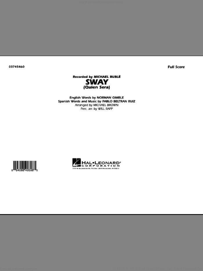 Sway (Quien Sera) (COMPLETE) sheet music for marching band by Norman Gimbel, Pablo Beltran Ruiz, Dean Martin, Michael Brown, Michael Buble and Will Rapp, intermediate skill level