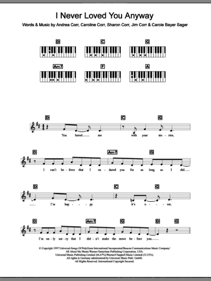 I Never Loved You Anyway sheet music for piano solo (chords, lyrics, melody) by Sharon Corr, The Corrs, Andrea Corr and Carole Bayer Sager. Score Image Preview.