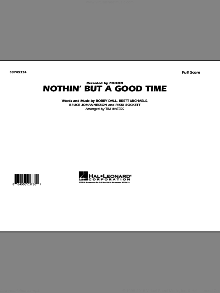 Nothin' But A Good Time (COMPLETE) sheet music for marching band by Tim Waters, Bobby Dall, Brett Michaels, Bruce Johannesson, Rikki Rockett and Poison, intermediate. Score Image Preview.