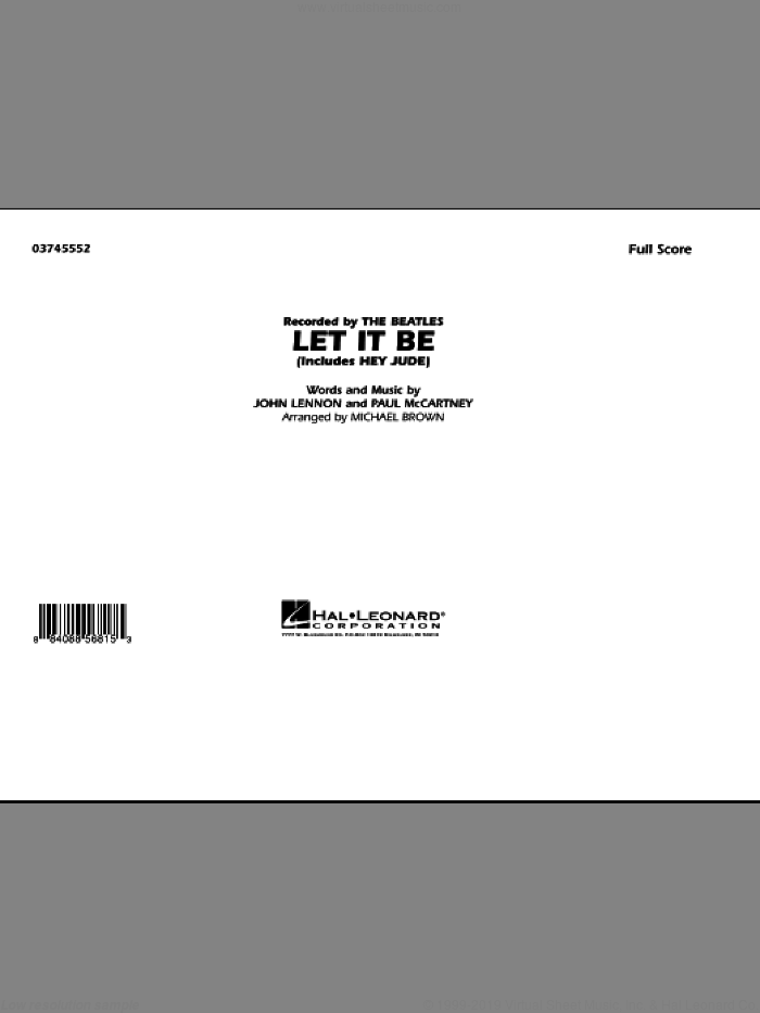 Let It Be (COMPLETE) sheet music for marching band by The Beatles, John Lennon, Michael Brown and Paul McCartney, intermediate marching band. Score Image Preview.