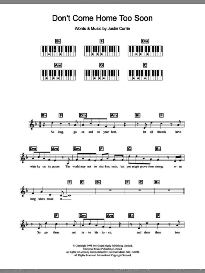 Don't Come Home Too Soon (Scotland's World Cup '98 Theme) sheet music for piano solo (chords, lyrics, melody) by Justin Currie and Del Amitri, intermediate piano (chords, lyrics, melody). Score Image Preview.