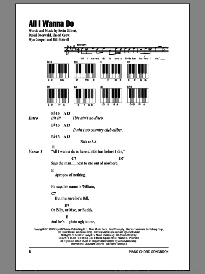 All I Wanna Do sheet music for piano solo (chords, lyrics, melody) by Sheryl Crow, Bill Bottrell, David Baerwald, Kevin Gilbert and Wyn Cooper, intermediate piano (chords, lyrics, melody). Score Image Preview.