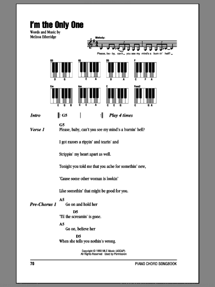 I'm The Only One sheet music for piano solo (chords, lyrics, melody) by Melissa Etheridge. Score Image Preview.