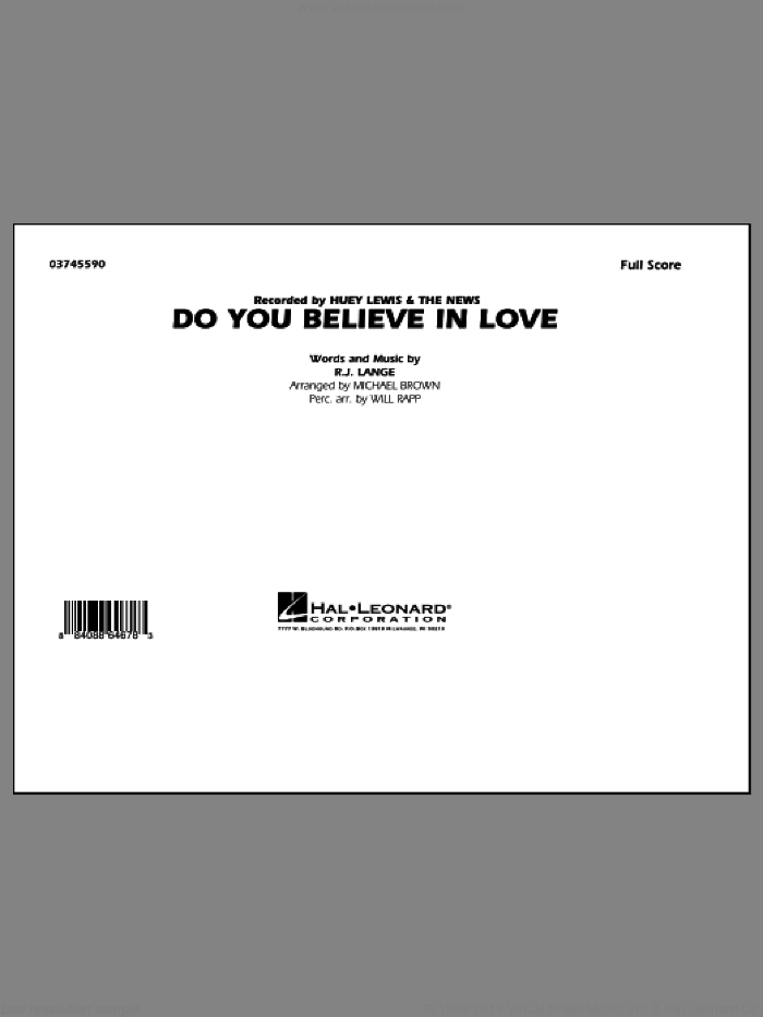 Do You Believe In Love (COMPLETE) sheet music for marching band by Robert John Lange, Huey Lewis And The News, Michael Brown and Will Rapp, intermediate skill level