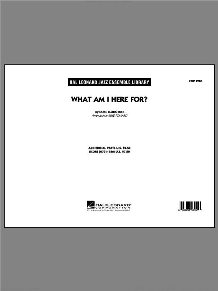 What Am I Here For? (COMPLETE) sheet music for jazz band ( Ensemble) by Duke Ellington and Mike Tomaro, intermediate. Score Image Preview.