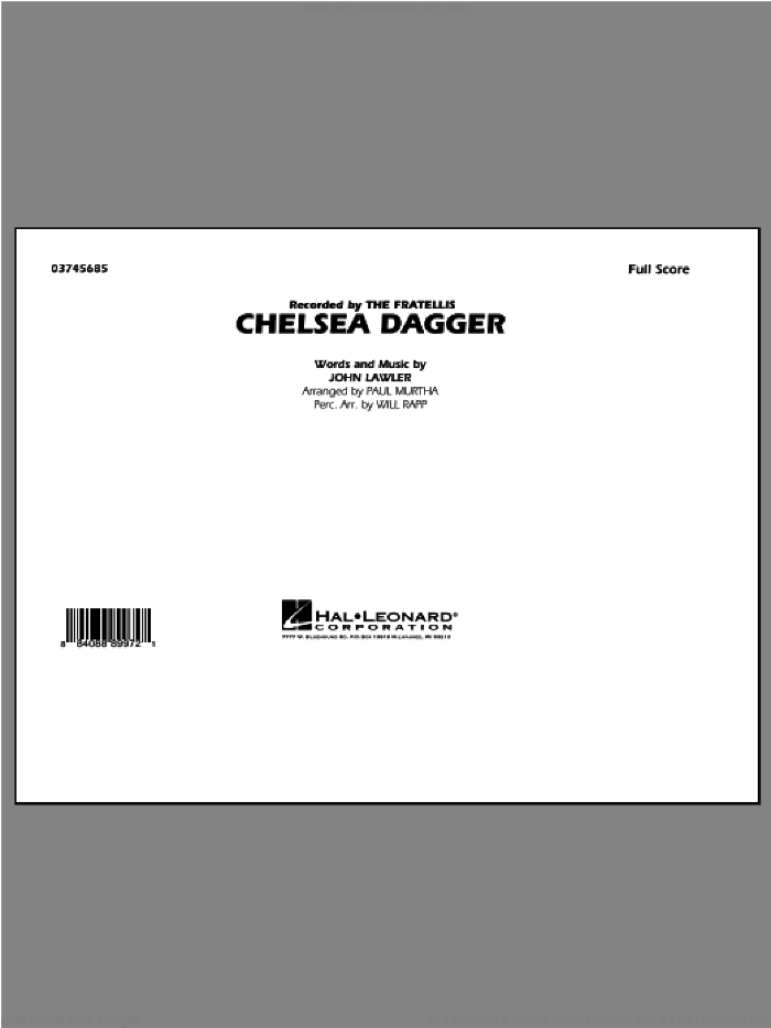 Chelsea Dagger (COMPLETE) sheet music for marching band by Paul Murtha, John Lawler and The Fratellis, intermediate skill level