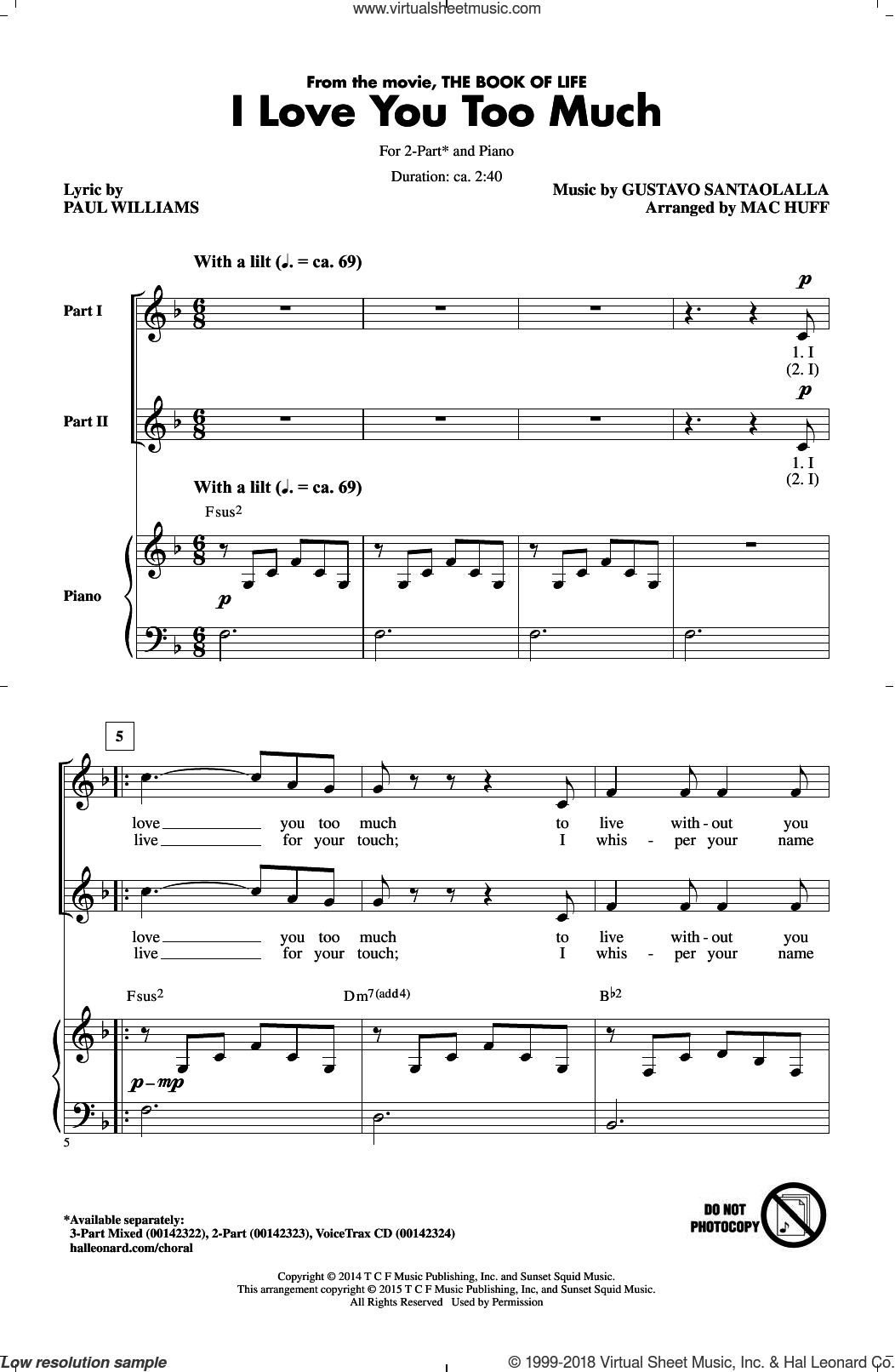 I Love You Too Much sheet music for choir and piano (duets) by Mac Huff, Gustavo Santaolalla and Paul Williams. Score Image Preview.