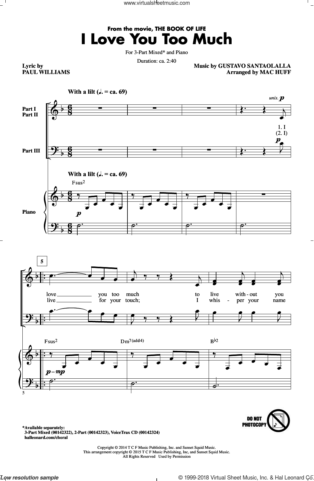 I Love You Too Much sheet music for choir (3-Part Mixed) by Paul Williams, Mac Huff, Diego Luna and Gustavo Santaolalla, intermediate skill level