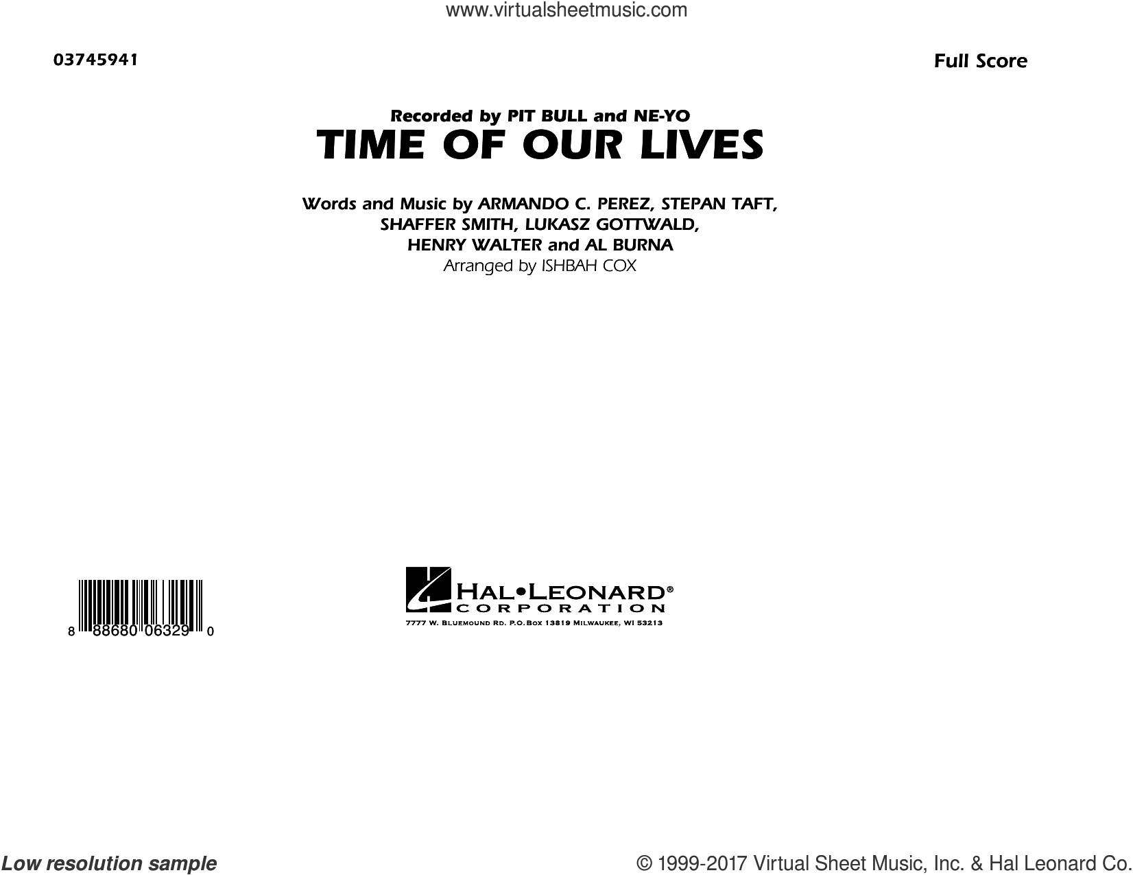 Time of Our Lives (COMPLETE) sheet music for marching band by Lukasz Gottwald, Henry Walter, Ishbah Cox, Pitbull & Ne-Yo and Shaffer Smith, intermediate marching band. Score Image Preview.