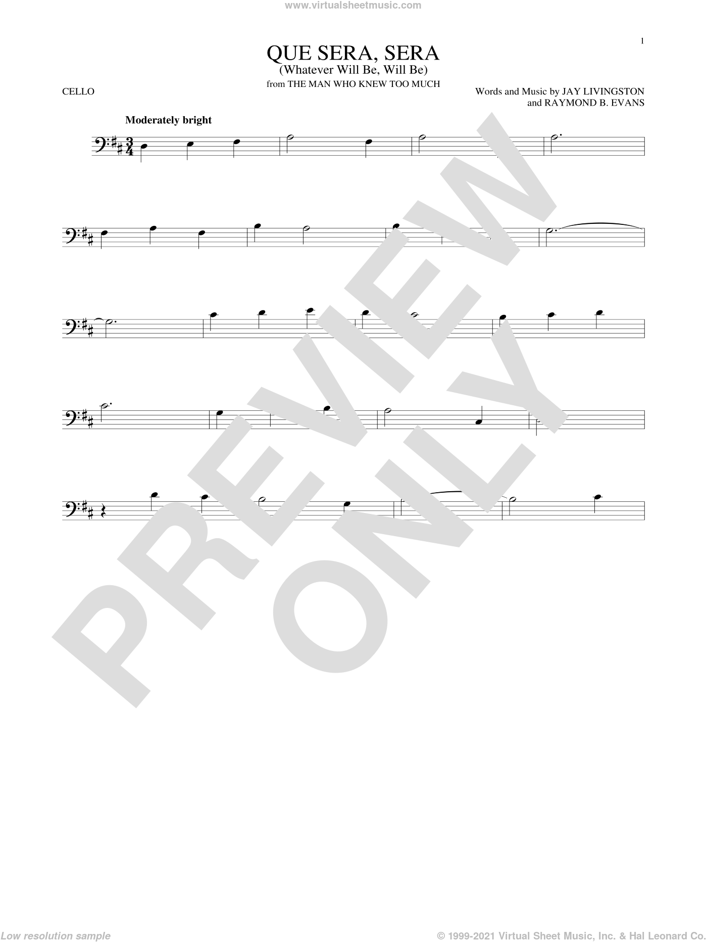 Que Sera, Sera (Whatever Will Be, Will Be) sheet music for cello solo by Jay Livingston & Ray Evans, Doris Day, Jay Livingston and Raymond B. Evans, intermediate. Score Image Preview.