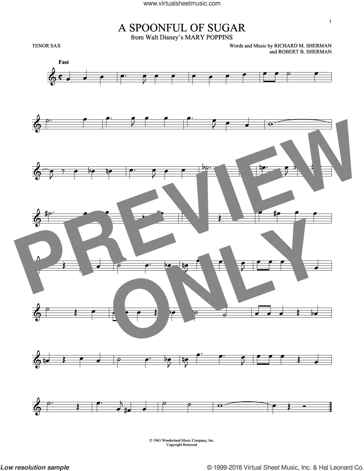 A Spoonful Of Sugar sheet music for tenor saxophone solo by Richard M. Sherman, Richard & Robert Sherman and Robert B. Sherman, intermediate skill level