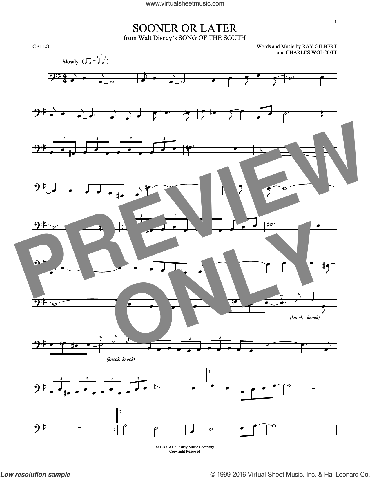 Sooner Or Later sheet music for cello solo by Ray Gilbert and Charles Wolcott. Score Image Preview.