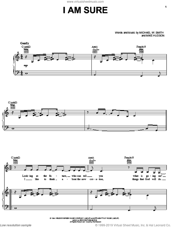 I Am Sure sheet music for voice, piano or guitar by Mike Hudson and Michael W. Smith. Score Image Preview.
