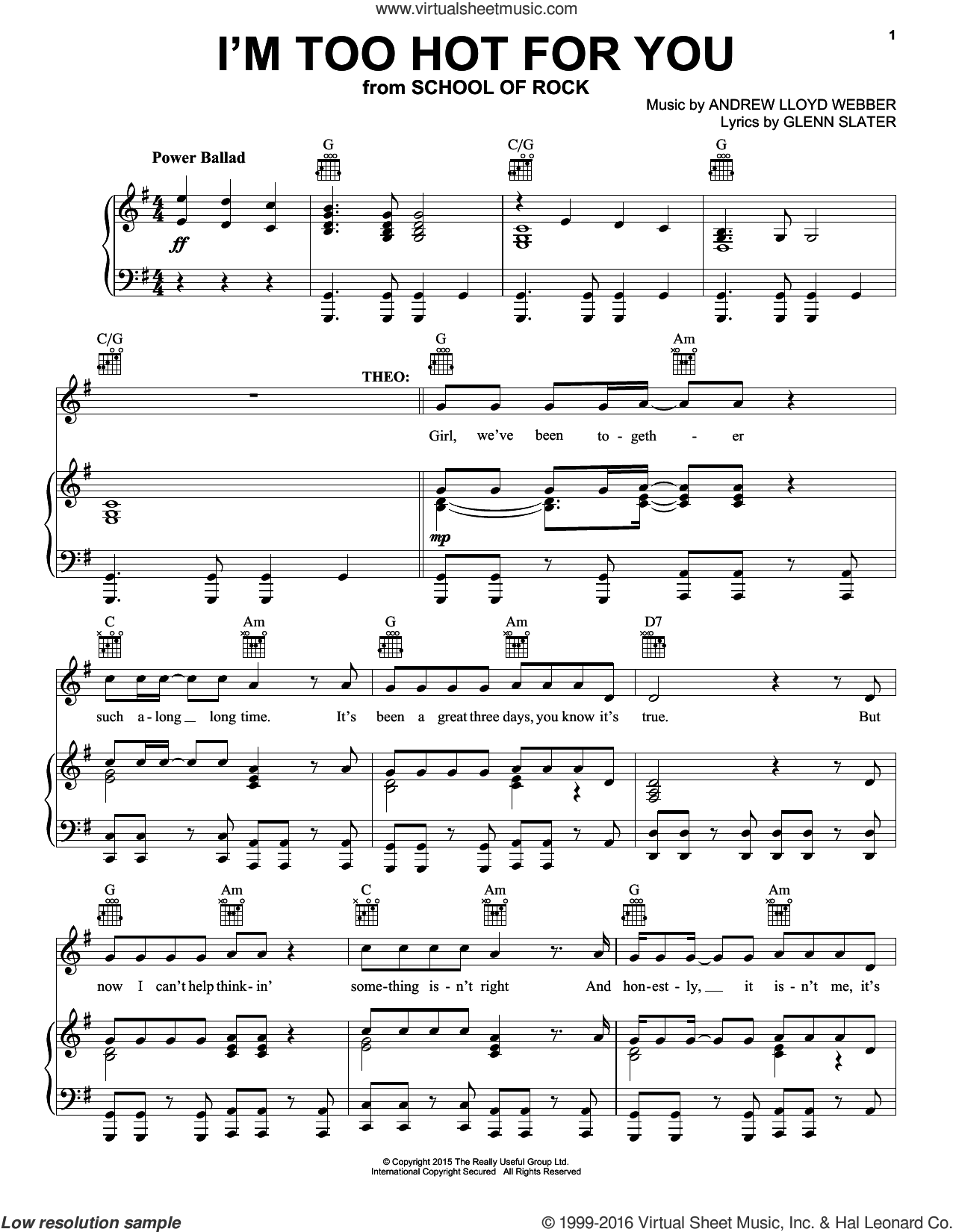 I'm Too Hot For You (from School of Rock: The Musical) sheet music for voice, piano or guitar by Andrew Lloyd Webber and Glenn Slater, intermediate skill level
