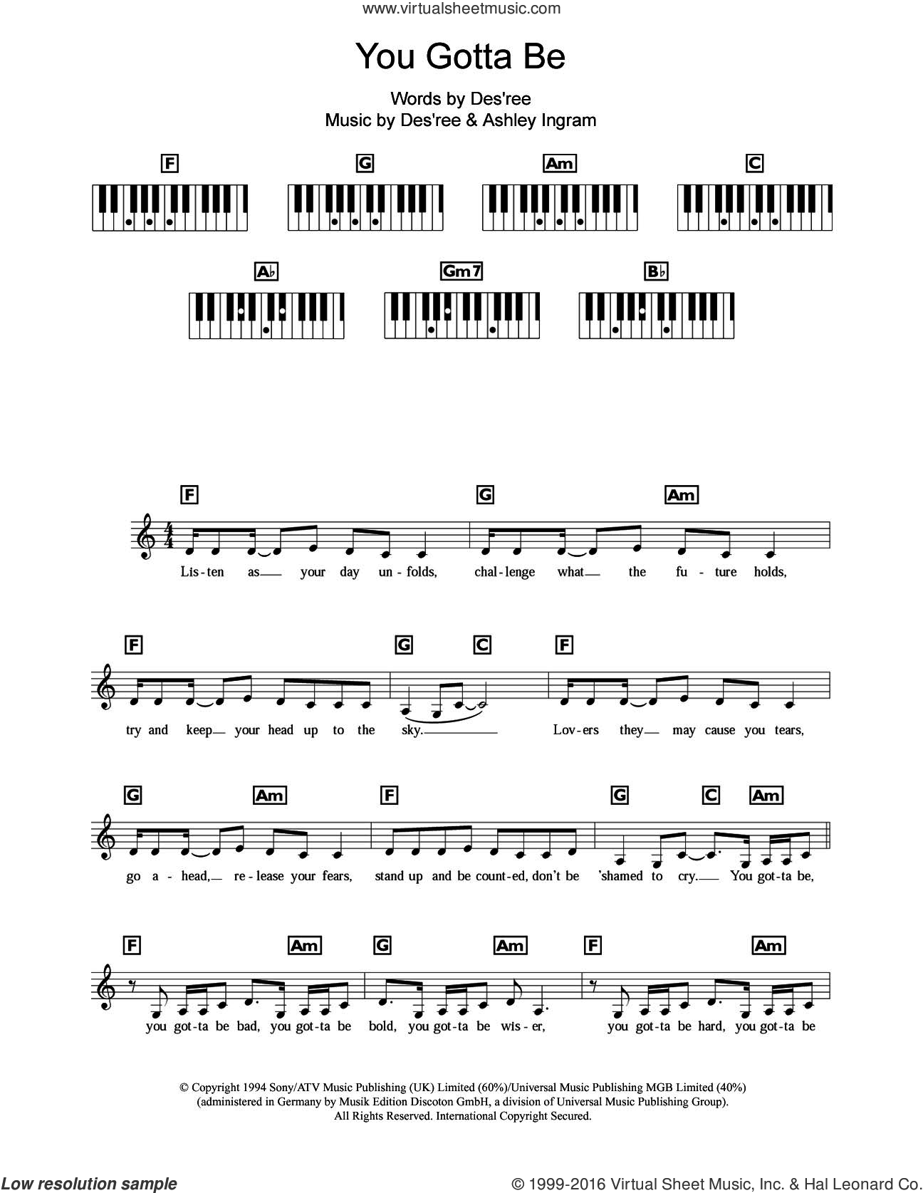 You Gotta Be sheet music for piano solo (chords, lyrics, melody) by Ashley Ingram. Score Image Preview.