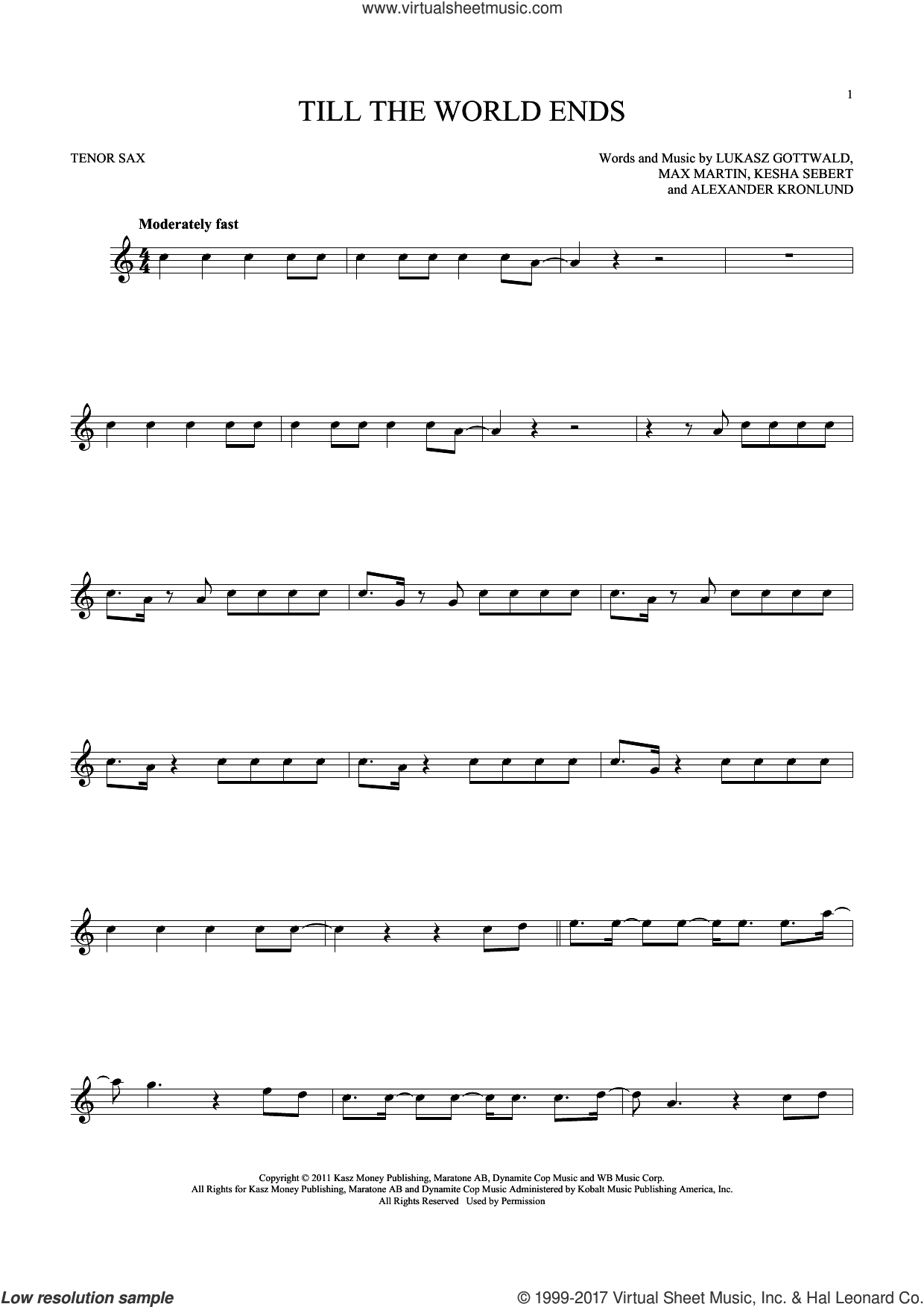 Till The World Ends sheet music for tenor saxophone solo ( Sax) by Britney Spears, Alexander Kronlund, Kesha Sebert, Lukasz Gottwald and Max Martin, intermediate tenor saxophone ( Sax)