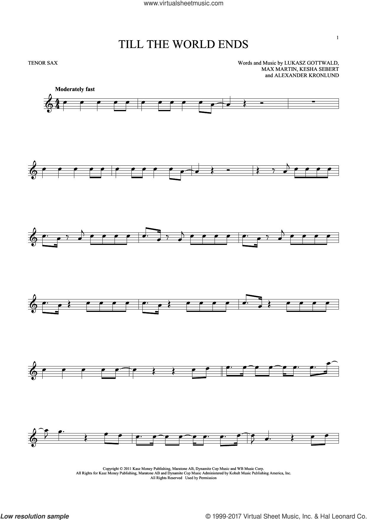 Till The World Ends sheet music for tenor saxophone solo by Britney Spears, Alexander Kronlund, Kesha Sebert, Lukasz Gottwald and Max Martin, intermediate skill level