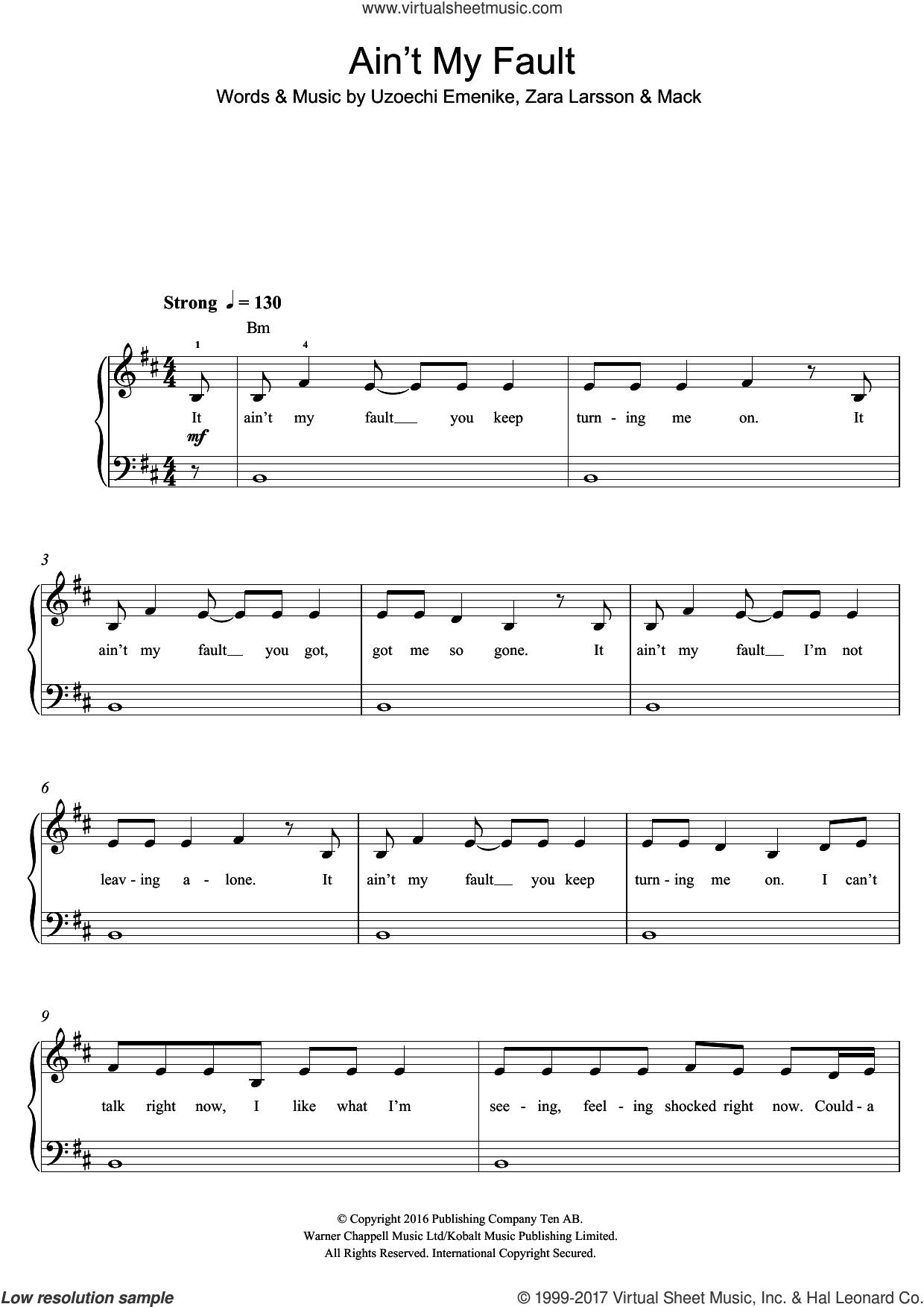 Ain't My Fault sheet music for piano solo (beginners) by Zara Larsson, Mack and Uzoechi Emenike, beginner piano (beginners)