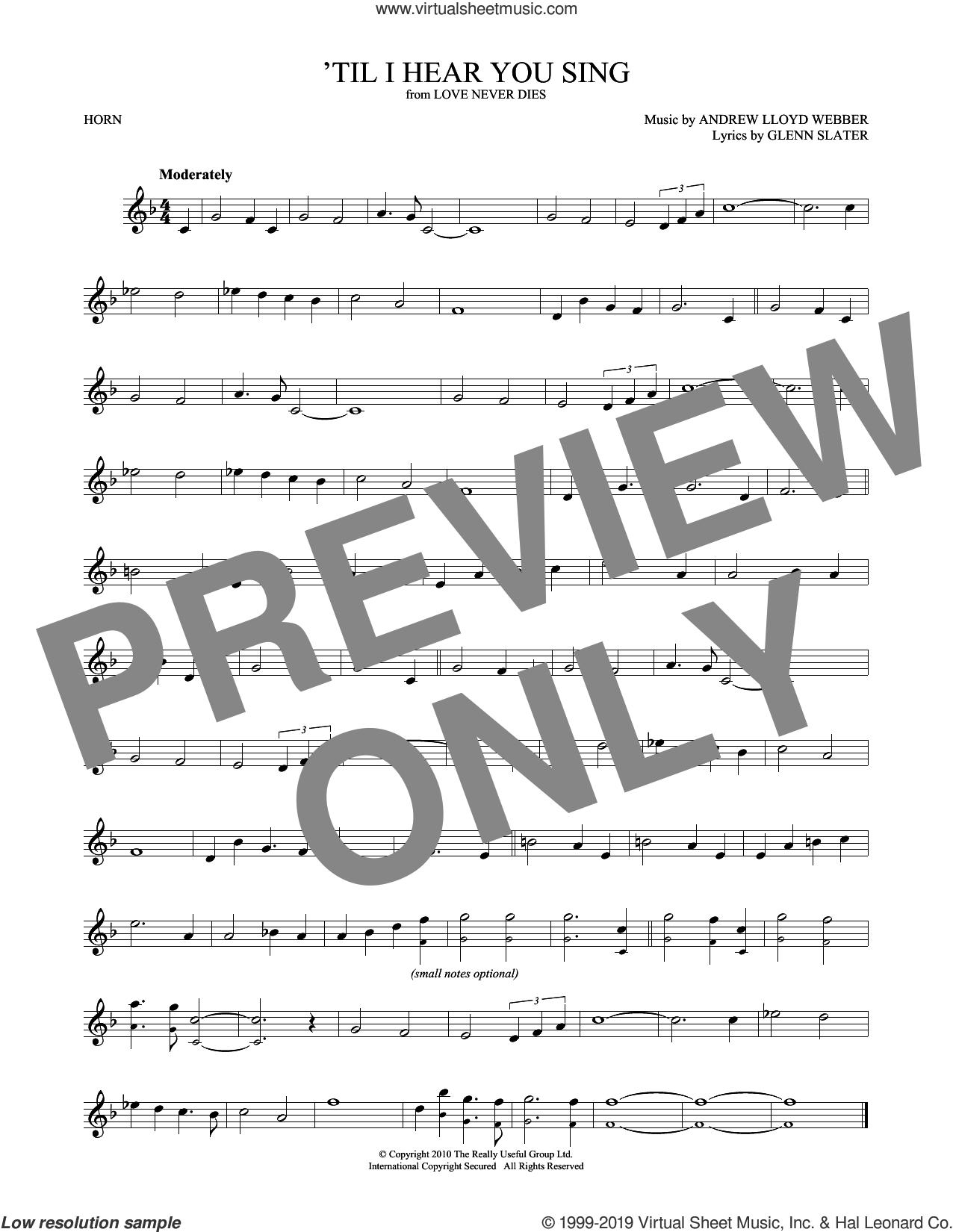 'Til I Hear You Sing (from Love Never Dies) sheet music for horn solo by Andrew Lloyd Webber and Glenn Slater, intermediate skill level