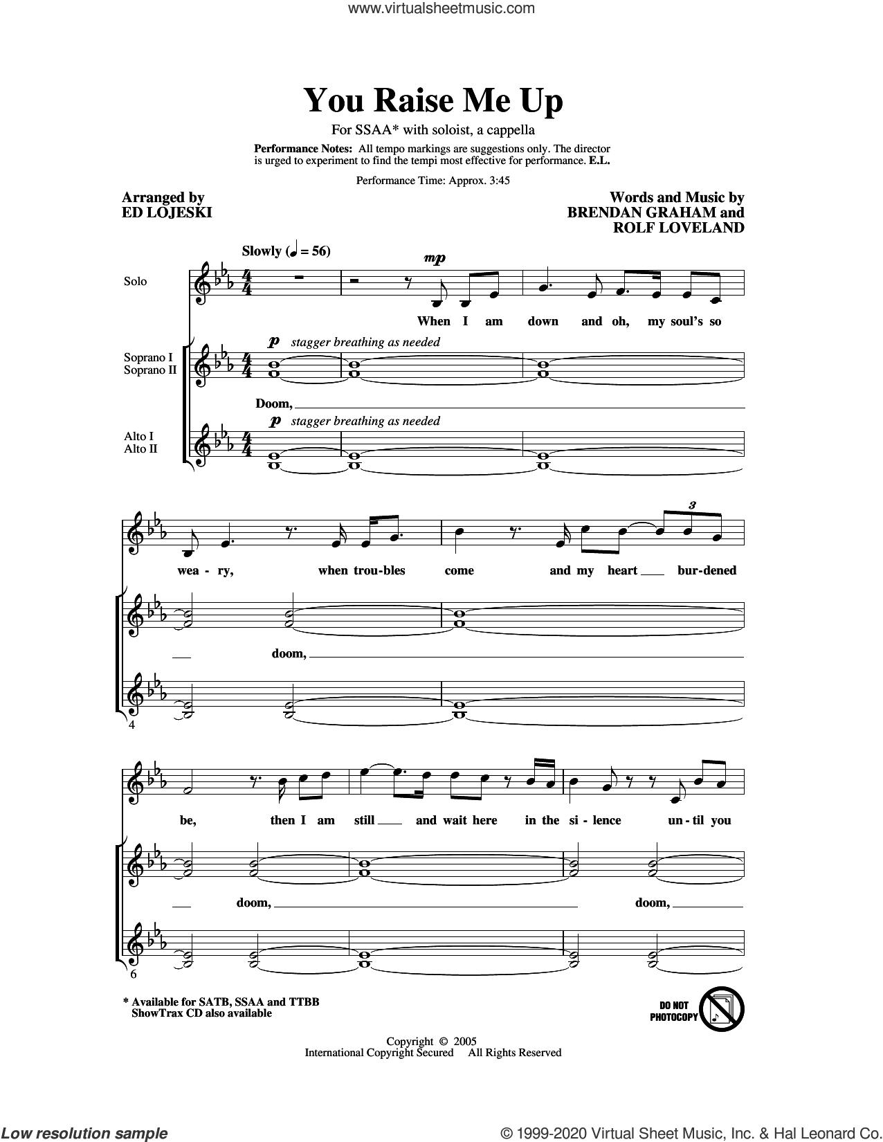 You Raise Me Up (arr. Ed Lojeski) sheet music for choir (SSA: soprano, alto) by Josh Groban, Ed Lojeski, Brendan Graham and Rolf Lovland, intermediate skill level