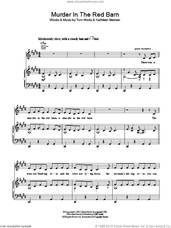 Cover icon of Murder In The Red Barn sheet music for voice, piano or guitar by Tom Waits and Kathleen Brennan, intermediate skill level