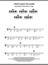 Cover icon of I Won't Leave You Lonely sheet music for piano solo (chords, lyrics, melody) by Shania Twain and Robert John Lange, intermediate piano (chords, lyrics, melody)