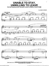 Cover icon of Unable To Stay, Unwilling To Leave sheet music for piano solo by James Horner, intermediate skill level