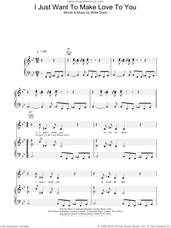 Cover icon of I Just Want To Make Love To You sheet music for voice, piano or guitar by Willie Dixon, Foghat and Muddy Waters, intermediate skill level