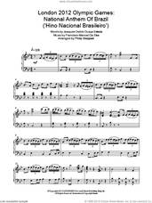 Cover icon of London 2012 Olympic Games: National Anthem Of Brazil ('Hino Nacional Brasileiro') sheet music for piano solo by Philip Sheppard, Francisco Manoel Da Silva and Joaquim Osorio Duque Estrada, classical score, intermediate skill level