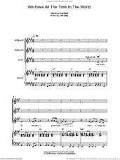 Cover icon of We Have All The Time In The World sheet music for choir by Louis Armstrong, Hal David and John Barry, intermediate skill level