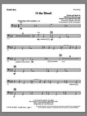 Cover icon of O The Blood sheet music for orchestra/band (double bass) by Heather Sorenson, Gateway Worship and Thomas Miller, intermediate skill level