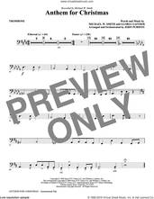 Cover icon of Anthem for Christmas sheet music for orchestra/band (trombone) by Michael W. Smith, Gloria Gaither and John Purifoy, intermediate skill level