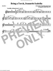 Cover icon of Bring a Torch, Jeanette Isabella sheet music for orchestra/band (flute 1) by John Leavitt and Miscellaneous, intermediate skill level