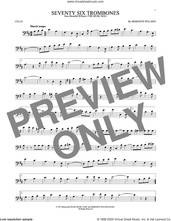 Cover icon of Seventy Six Trombones sheet music for cello solo by Meredith Willson, intermediate skill level