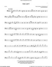 Cover icon of The Gift sheet music for cello solo by Jim Brickman, Collin Raye and Tom Douglas, intermediate skill level