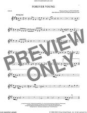 Cover icon of Forever Young sheet music for violin solo by Rod Stewart, Bob Dylan, Jim Cregan and Kevin Savigar, intermediate skill level
