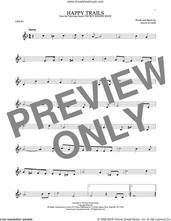 Cover icon of Happy Trails sheet music for violin solo by Roy Rogers and Dale Evans, intermediate skill level
