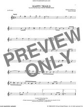 Cover icon of Happy Trails sheet music for alto saxophone solo by Roy Rogers and Dale Evans, intermediate skill level