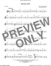 Cover icon of Speak Low sheet music for clarinet solo by Kurt Weill and Ogden Nash, intermediate skill level