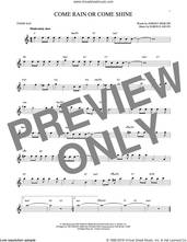 Cover icon of Come Rain Or Come Shine sheet music for tenor saxophone solo by Johnny Mercer and Harold Arlen, intermediate skill level