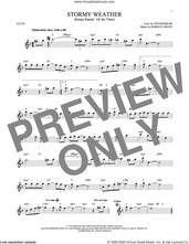 Cover icon of Stormy Weather (Keeps Rainin' All The Time) sheet music for flute solo by Harold Arlen and Ted Koehler, intermediate skill level